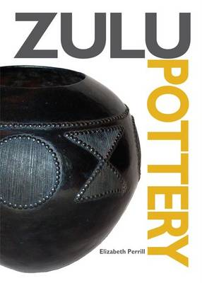 Zulu Pottery: A Brief History of, and Guide to, Contemporary Zulu Pottery - Zulu Crafts (Paperback)