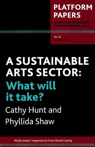 Platform Papers 15: A Sustainable Art Sector, What will it Take? (Paperback)