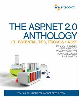 The ASP.NET 2.0 Anthology - 101 Essential Tips, Tricks & Hacks (Paperback)