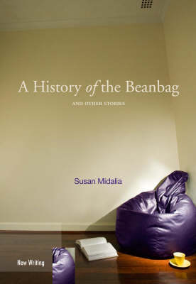A History of the Beanbag and other Stories - New Writing (Paperback)