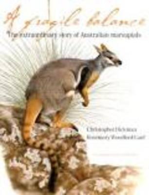 A Fragile Balance: The Extraordinary Story of Australian Marsupials (Hardback)