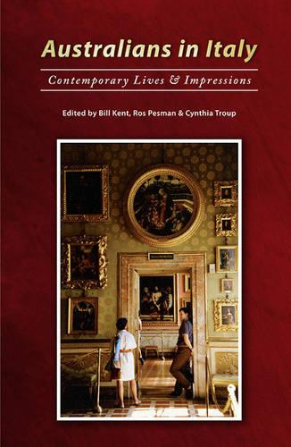 Australians in Italy: Contemporary Lives and Impressions (Paperback)