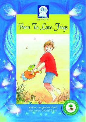 Born to Love Frogs: All children have a gift! (Paperback)
