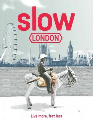 Slow London - Slow Guides (Paperback)