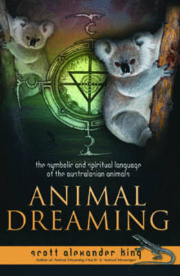 Animal Dreaming: Discover Your Australian Animal Dreaming (Paperback)