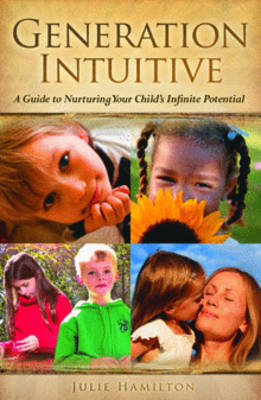 Generation Intuitive: A Guide to Nurturing Your Chikd's Infinite Potential (Paperback)