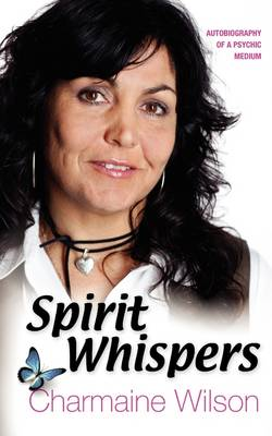 Spirit Whispers: Autobiography of a Psychic Medium (Paperback)