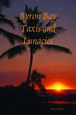 Byron Bay Taxis and Lunacies (Paperback)
