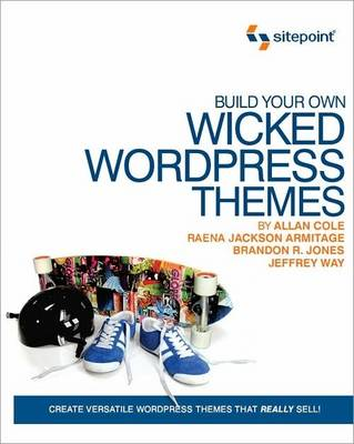 Build Your Own Wicked WordPress Themes (Paperback)