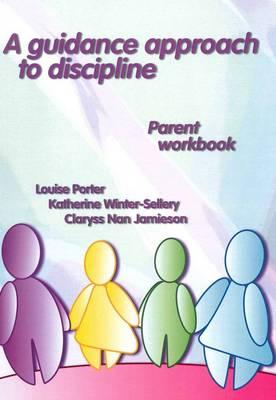 A Guidance Approach to Discipline: Parent Workbook (Paperback)