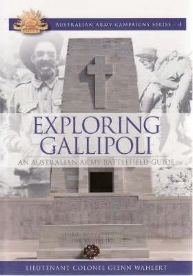 Exploring Gallipoli: Australian Armys Battlefield Guide (Paperback)
