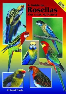 A Guide to Rosellas and their Mutations (Paperback)