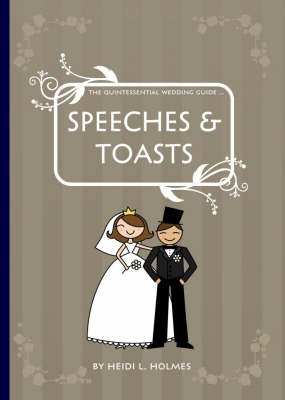 The Quintessential Wedding Guide: Speeches and Toasts (Paperback)
