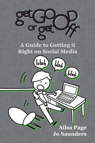 Get Good or Get Off: A Guide to Getting It Right on Social Media (Paperback)