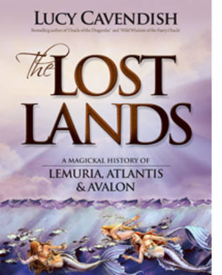 Lost Lands, the: A Magickal History of Lemuria, Atlantis & Avalon (Paperback)