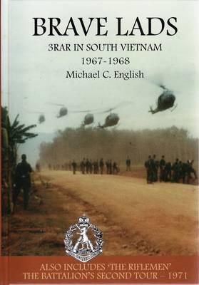 Brave Lads: 3 RAR in Vietnam: 1967-1968 (Hardback)