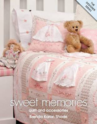 Sweet Memories: Quilt and Accessories (Paperback)