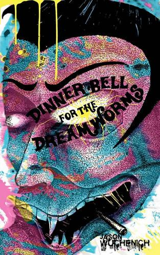 Dinner Bell for the Dream Worms (Paperback)