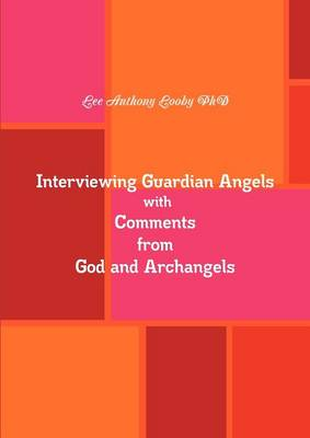 Interviewing Guardian Angels with Comments from God and Archangels (Paperback)