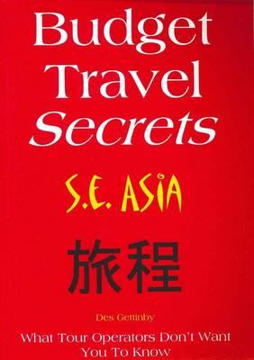 Budget Travel Secrets - SE Asia (Paperback)
