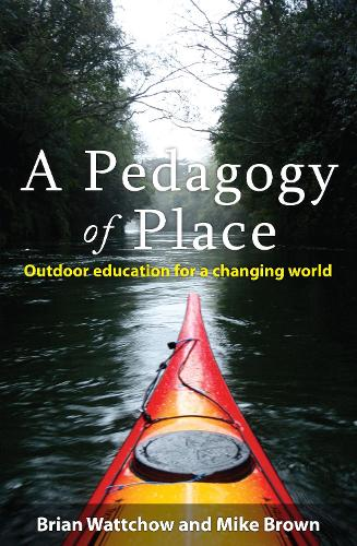 A Pedagogy of Place: Outdoor Education for a Changing World (Paperback)
