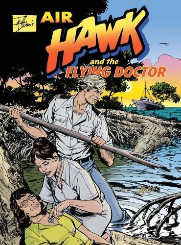 John Dixon's Air Hawk and the Flying Doctor (Hardback)
