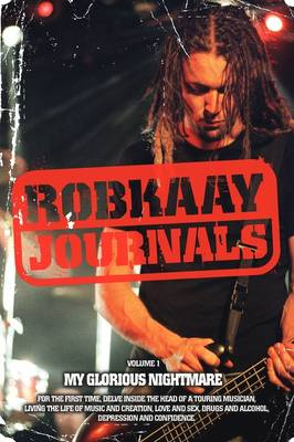 Robkaay Journals; (Vol I) My Glorious Nightmare (Paperback)