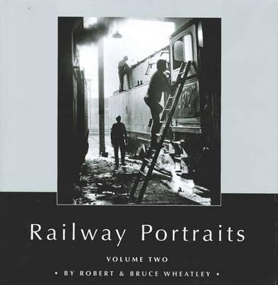 Railway Portraits Volume 2 (Hardback)