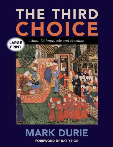The Third Choice: Islam, Dhimmitude and Freedom (Paperback)