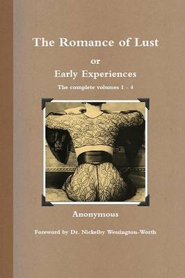 The Romance of Lust, or Early Experiences: The Complete Volumes 1-4 (Paperback)