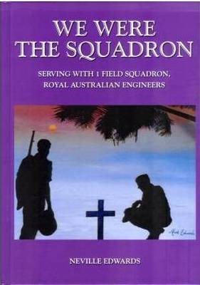 We Were the Squadron: Serving with One Field Squadron in WW2 (Hardback)