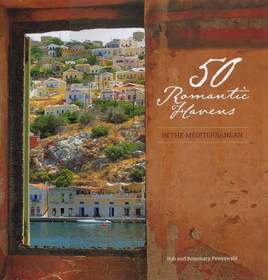 50 Romantic Havens: In The Mediterranean (Hardback)