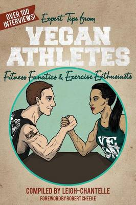 Expert Tips from Vegan Athletes, Fitness Fanatics and Exercise Enthusiasts (Paperback)