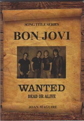 Bon Jovi: Wanted Dead or Alive - Song Title Series 1 (Paperback)