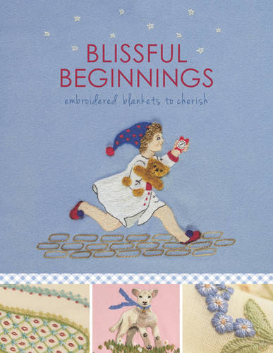 Blissful Beginnings: Embroidered Blankets to Cherish (Paperback)