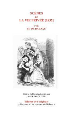 Scenes De La Vie Privee [1832] (Hardback)