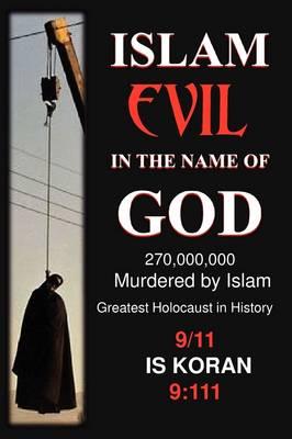 Islam: Evil in the Name of God (Paperback)