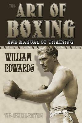 Art of Boxing and Manual of Training: The Deluxe Edition (Paperback)