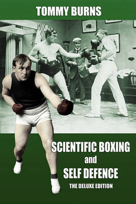 Scientific Boxing and Self Defence: The Deluxe Edition (Paperback)