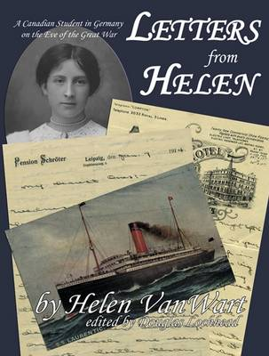 Letters from Helen: A Canadian Student in Germany on the Eve of the Great War (Paperback)