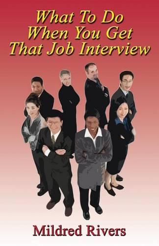 What To Do When You Get That Job Interview (Paperback)