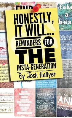 Honestly, It Will; Reminders for the Insta-Generation (Hardback)