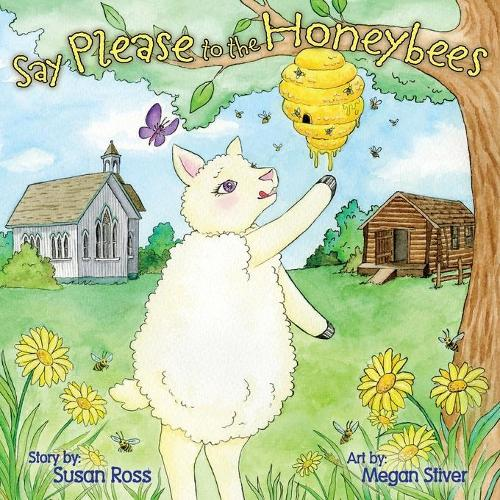 Say Please to the Honeybees (Paperback)