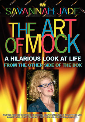 The Art of Mock: A Hilarious Look at Life from the Other Side of the Box (Paperback)