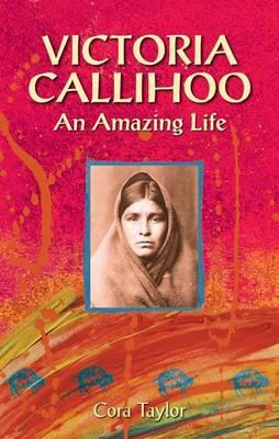 Victoria Callihoo: An Amazing Life (Paperback)