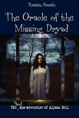 The Oracle of the Missing Dryad (Paperback)