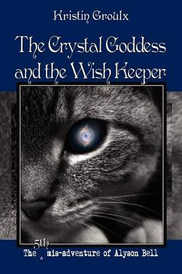 The Crystal Goddess and the Wish Keeper (Paperback)