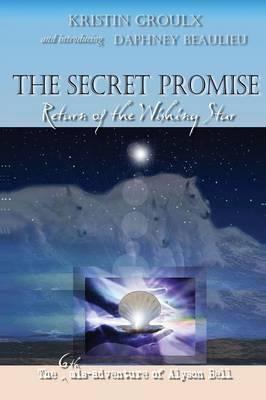 The Secret Promise: Return of the Wishing Star (Paperback)
