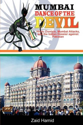 MUMBAI - DANCE OF THE DEVIL - Hindu Zionist - Mumbai Attacks And The Indian Dossier Against Pakistan (Paperback)