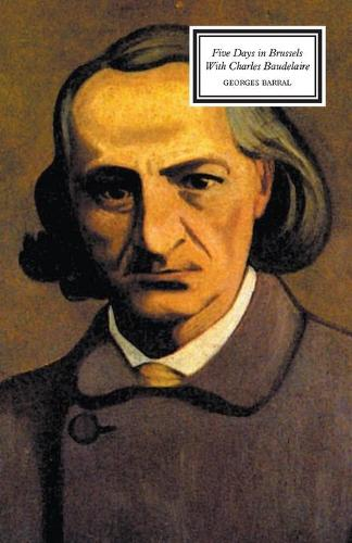 Five Days in Brussels with Charles Baudelaire (Paperback)